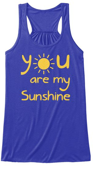 You Are My Sunshine True Royal T-Shirt Front