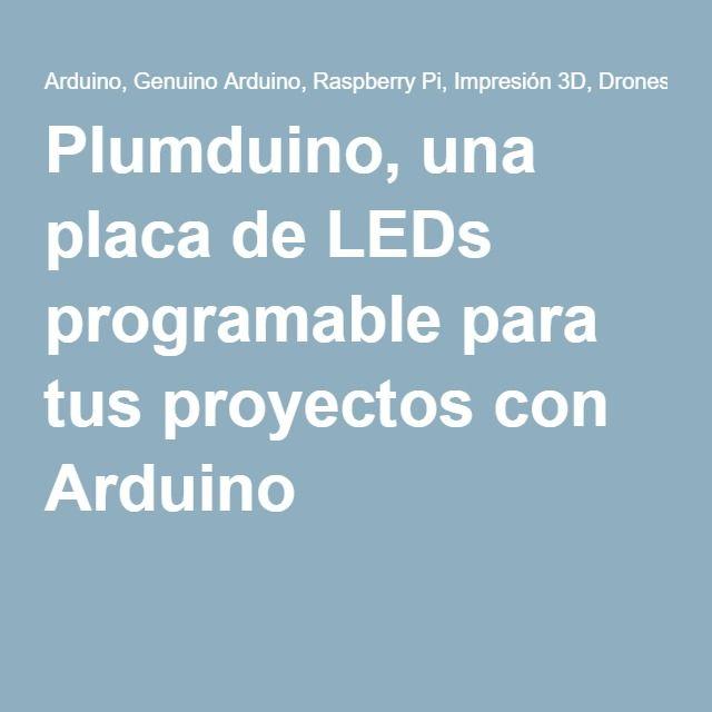 Plumduino, una placa de LEDs programable para tus proyectos con Arduino