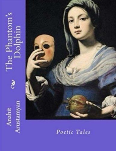 The Phantom's Dolphin: Poetic Tales