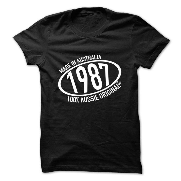 Made in 1987 - ᗜ Ljഃ 100% Aussie OriginalMade in 1987 - 100% Aussie Original1987, ausse, original, made, age, born, year, birth