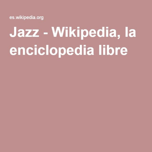 Jazz - Wikipedia, la enciclopedia libre