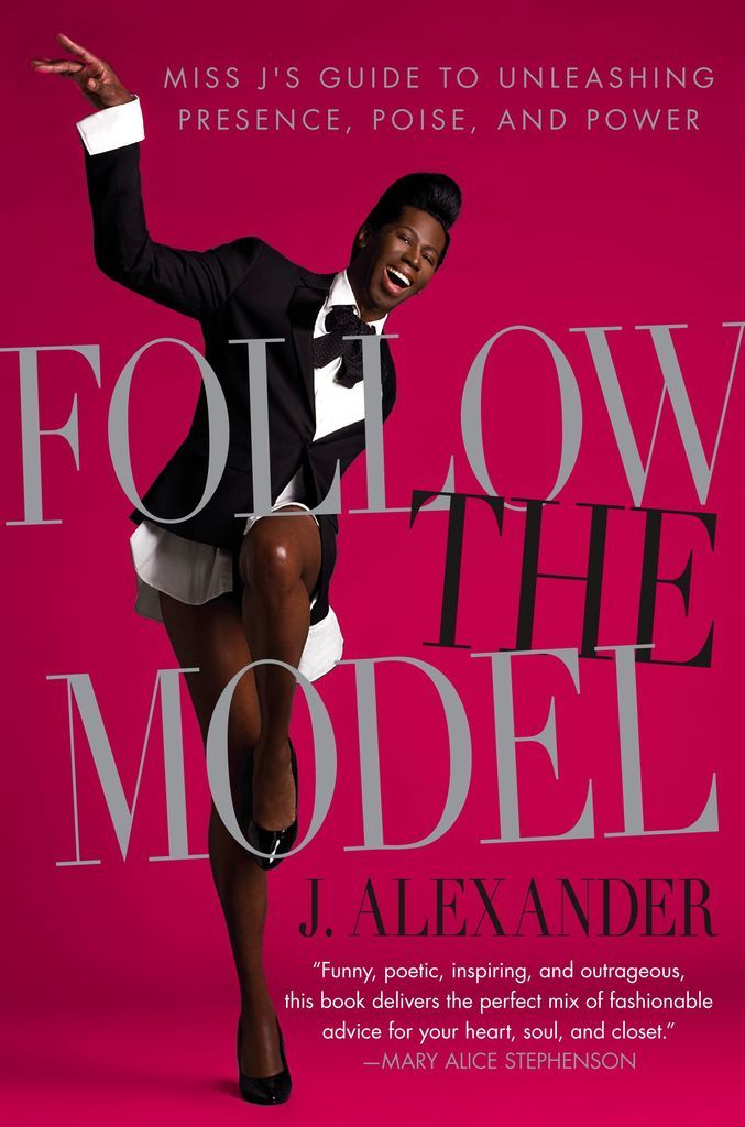 AN EMPOWERING, NO-NONSENSE GUIDE TO LIVING THE MISS J WAY—FULLY AND FABULOUSLY! HOW does a six-foot-four, Bronx-born black gay male become Queen of the Catwalk? In one word: attitude. Beloved by millions of fans for his outrageous wit and irrepressible flair, J. Alexander has primed hundreds of wannabe models on America's Next Top Model and coached such supermodels as Tyra Banks, Naomi Campbell, and Kimora Lee with inspiring advice that applies far beyond the catwalk. AS witheringly funny…