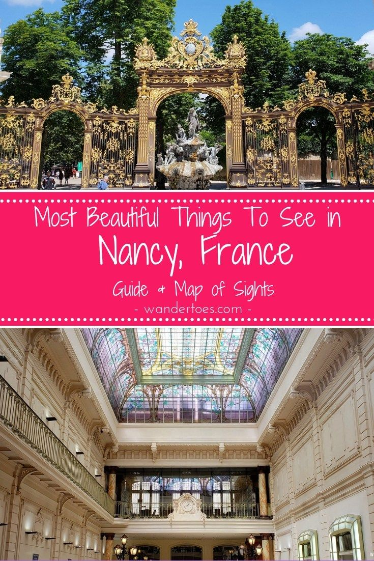 Things To Do In Nancy France Map Included Wandertoes Nancy France France Europe Travel
