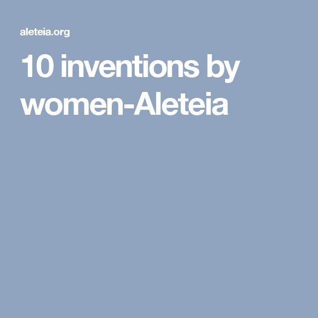 10 inventions by women-Aleteia