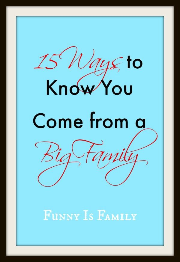 If your mother or grandmother frequently call you by the wrong name, you might be from a large family. Here are some other ways to tell your relatives are taking over the world. #largefamilies #humor #family