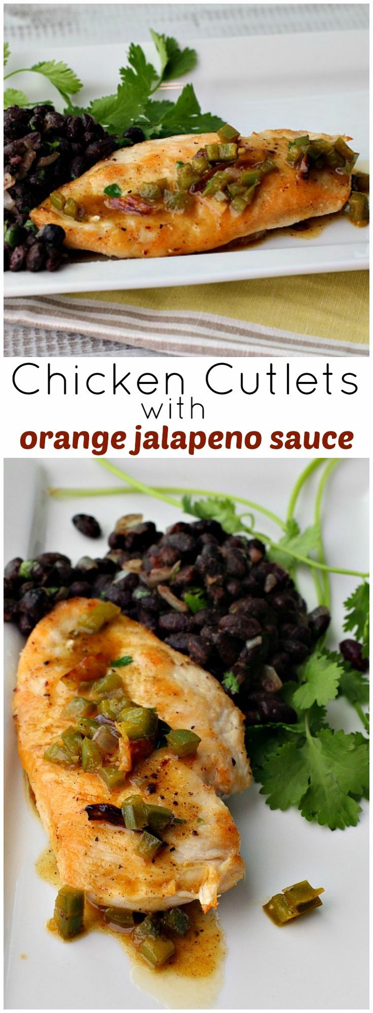 A chicken dinner recipe that's easy enough for a weeknight meal and impressive enough for entertaining. Chicken Cutlets with Jalapeno Orange Sauce with Black Beans. via @lannisam