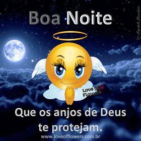 Que os anjos de Deus te protejam. Boa noite