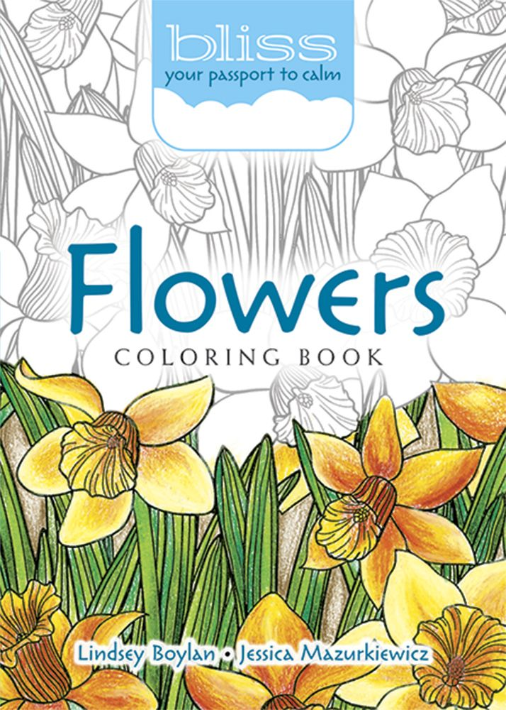 BLISS Flowers Coloring Book Your Passport To Calm