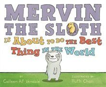 Book Mervin the Sloth Is About to Do the Best Thing in the World by Colleen Af Venable