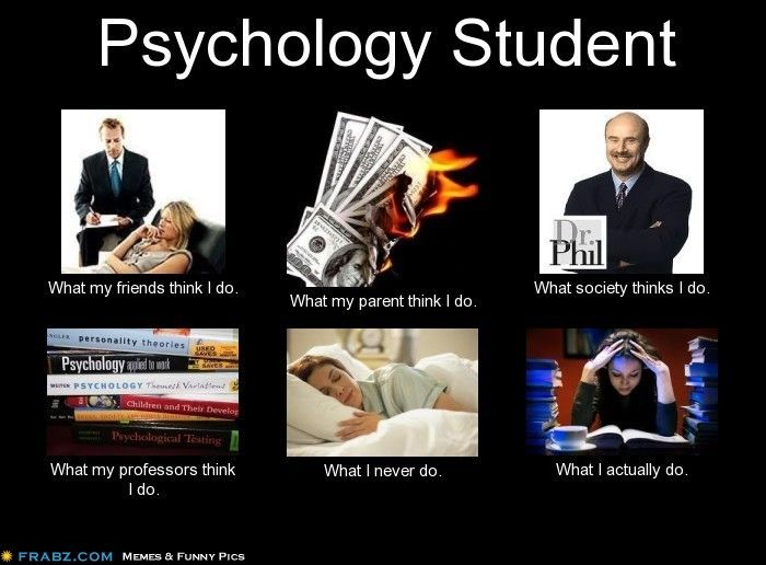 I'm a Psychology major in college, and this is sad but true...