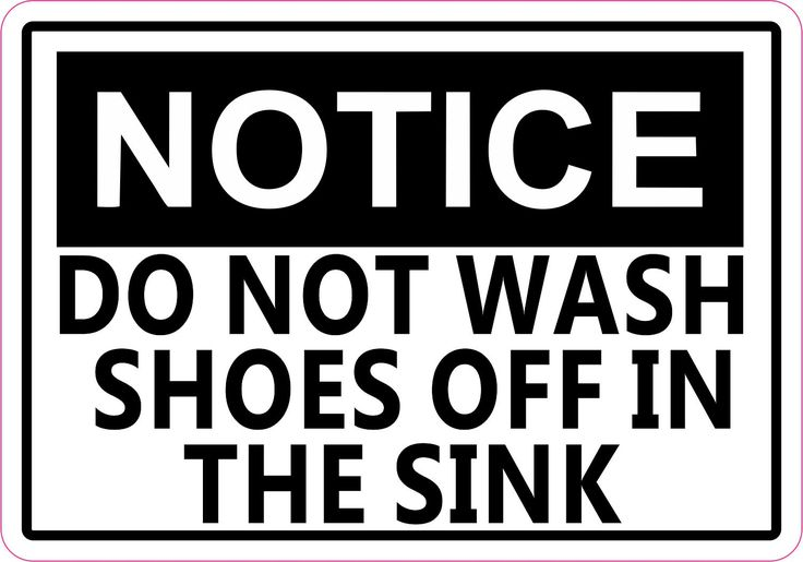 5in x 3.5in Notice Do Not Wash Shoes In Sink Sticker Decal Business Sticker