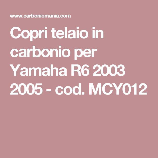 Copri telaio in carbonio per Yamaha R6 2003 2005 - cod. MCY012