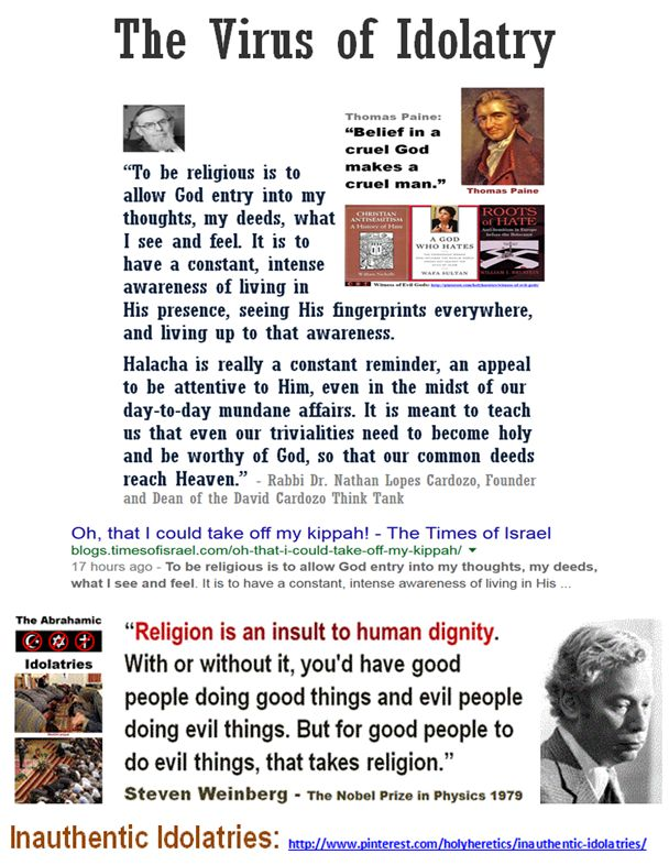 """""""To be religious is to allow God entry into my thoughts, my deeds, what I see and feel."""" - Nathan Lopes Cardozo https://www.pinterest.com/holyheretics/idolatry-an-insult-to-human-dignity/ """"If there is a God, atheism must seem to Him as less of an insult than religion."""" Edmond de Goncourt. """"Religion is an insult to human dignity. With or without it, you'd have good people doing good things and evil people doing evil things. But for good people to do evil things, that takes religion."""" S…"""