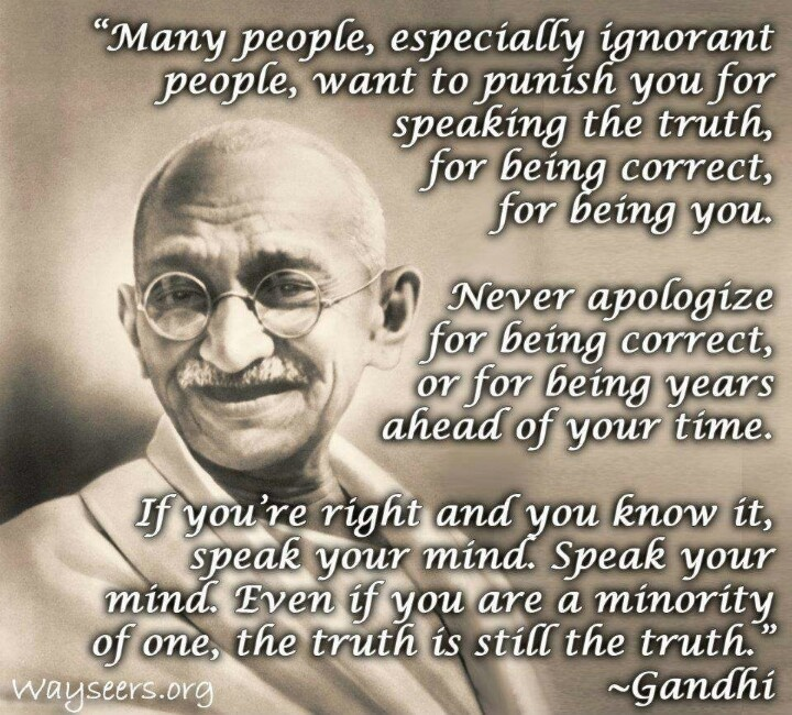 Gandhi surely knew what he was talking about!