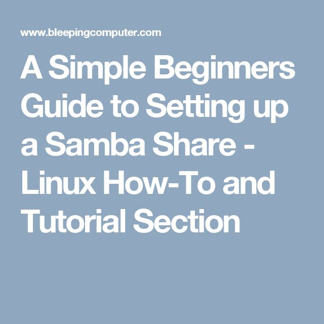 A Simple Beginners Guide to Setting up a Samba Share - Linux How-To and Tutorial Section