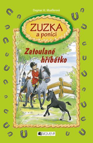 Zuzka a poníci – Zatoulané hříbátko | www.fragment.cz