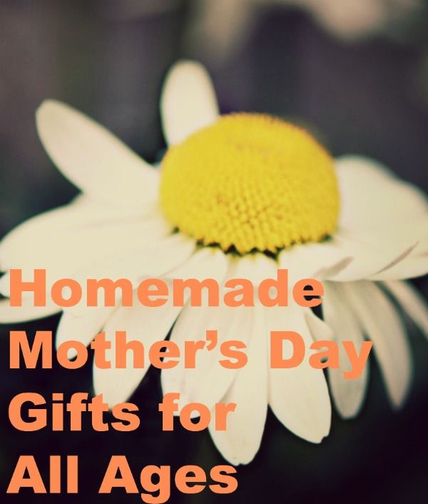 Homemade Mother's Day Gifts for All Ages #mothersday