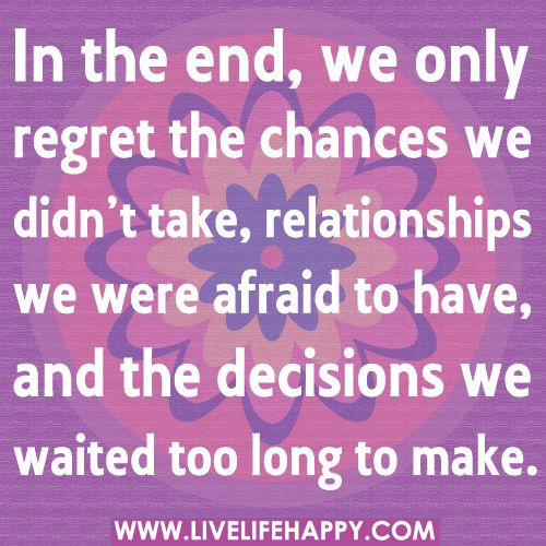 In The End, We Only Regret The Chances We Didn't Take: Make Money, Inspiration, Funny Pics, Happy Quotes, No Regrets, Scoreboard, Living Life, Photo Quotes, Carpe Diem