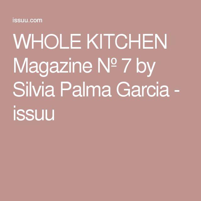 WHOLE KITCHEN Magazine Nº 7 by Silvia Palma Garcia - issuu