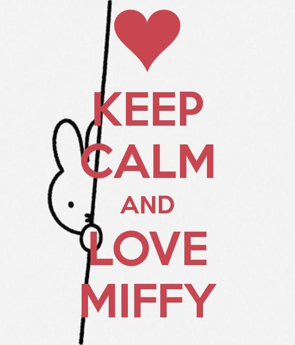 KEEP CALM AND LOVE MIFFY. Super lieve plaat met Nijntje, leuk voor babykamer of kinderkamer. Nursery