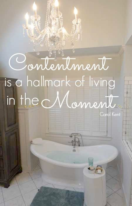 """""""Contentment is the hallmark of living fully in the present moment"""" Carol Kent Do you sometimes find yourself discontent? I do. Sometimes. For12daysaftermy fall (HERE)- I wasconfined to the house having to be pretty still so my darn ribs would recover. And I despise being still. Every morning for days, I got up early because...Read More »"""