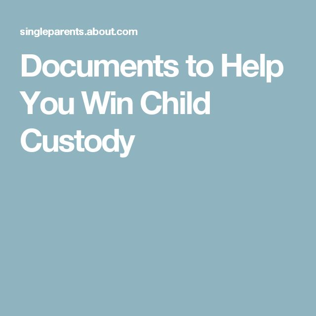Documents to Help You Win Child Custody