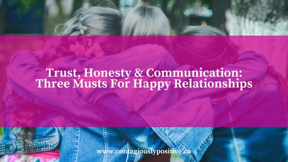 Without honesty, there can be no trust.  Read the entire blog, plus my tips to get a difficult conversation started. http://contagiouslypositive.ca/trust-honesty-communication/