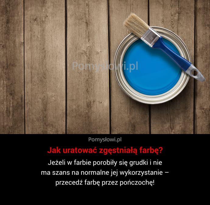 Jeżeli w farbie porobiły się grudki i nie ma szans na normalne jej wykorzystanie – przecedź farbę przez pończochę!