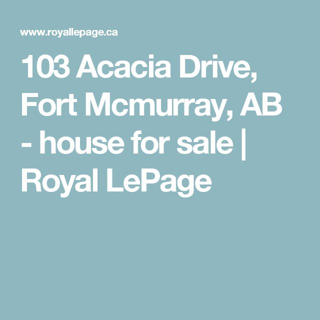 103 Acacia Drive, Fort Mcmurray, AB - house for sale   Royal LePage
