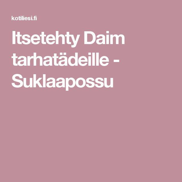 Itsetehty Daim tarhatädeille - Suklaapossu