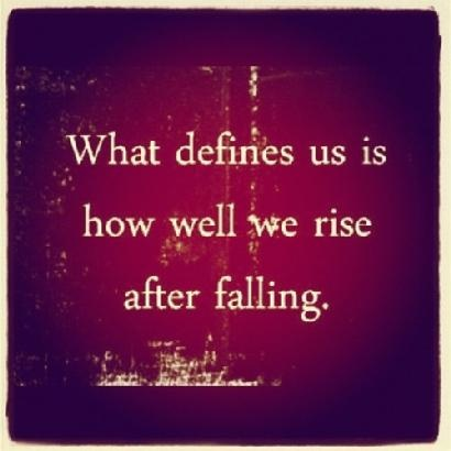 What defines us if how well we rise after falling