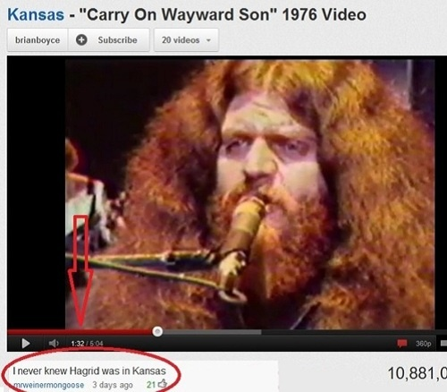 During the summer while he's not at Hogwarts, Hagrid makes a living performing with the 1970's band Kansas