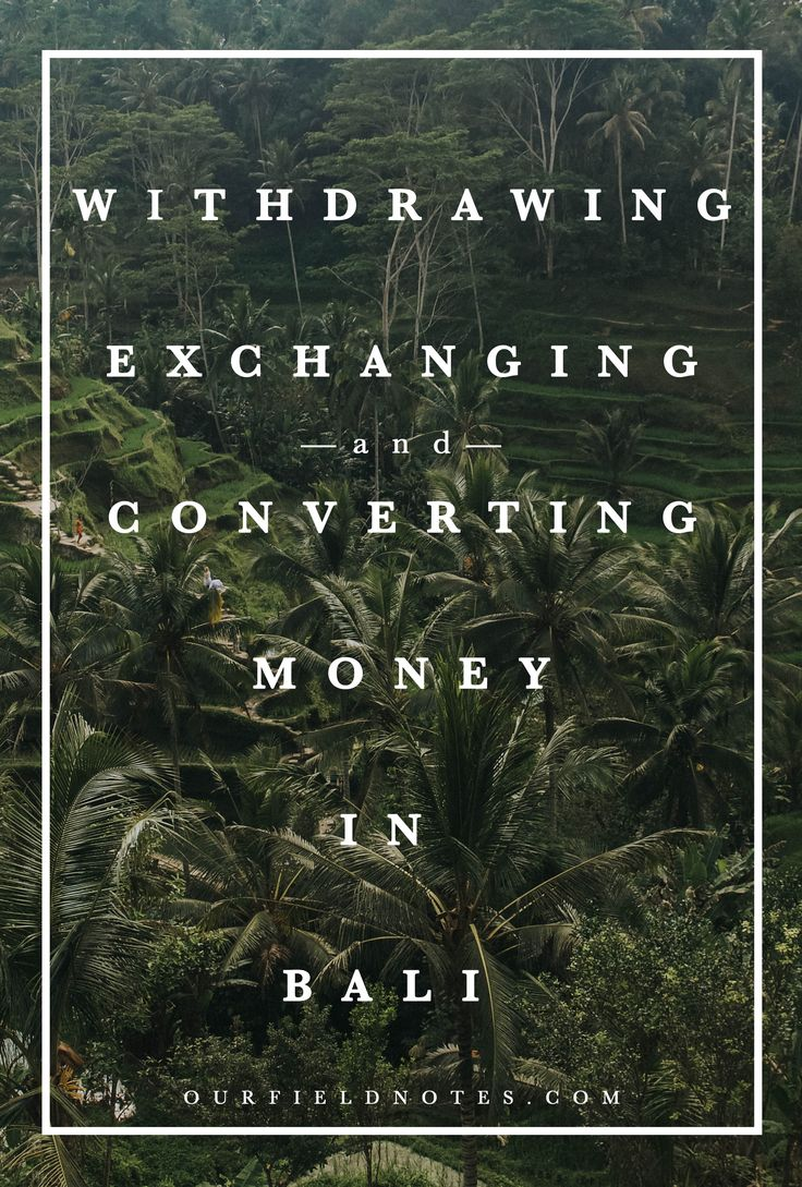 Withdrawing, Exchanging, and Converting Money in Bali. MUST READ BEFORE VISITING BALI