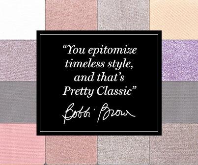 What does Pretty Classic mean to you?    http://prettypowerful.bobbibrowncosmetics.com