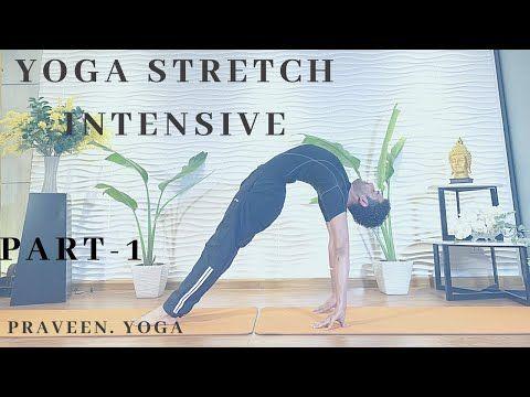 Yoga Stretch Intensive| Part-1|Flexibility|Praveen Yoga