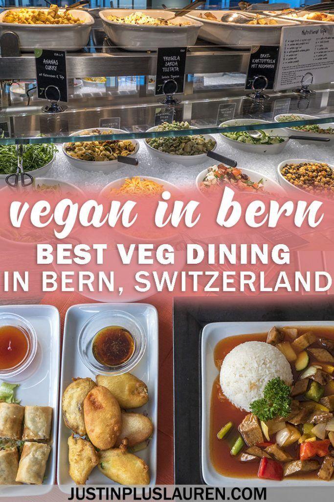 Vegan Restaurants In Bern Where To Eat In Bern For The Yummiest Vegan Food Vegan Restaurants Delicious Vegan Recipes Vegan Travel