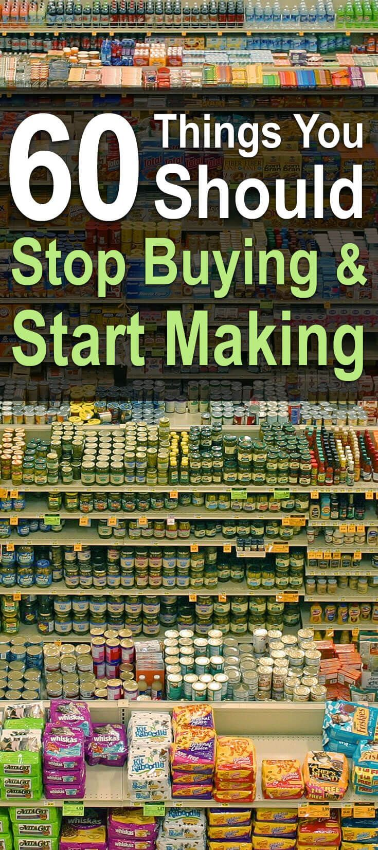 60 Things You Should Stop Buying and Start Making.