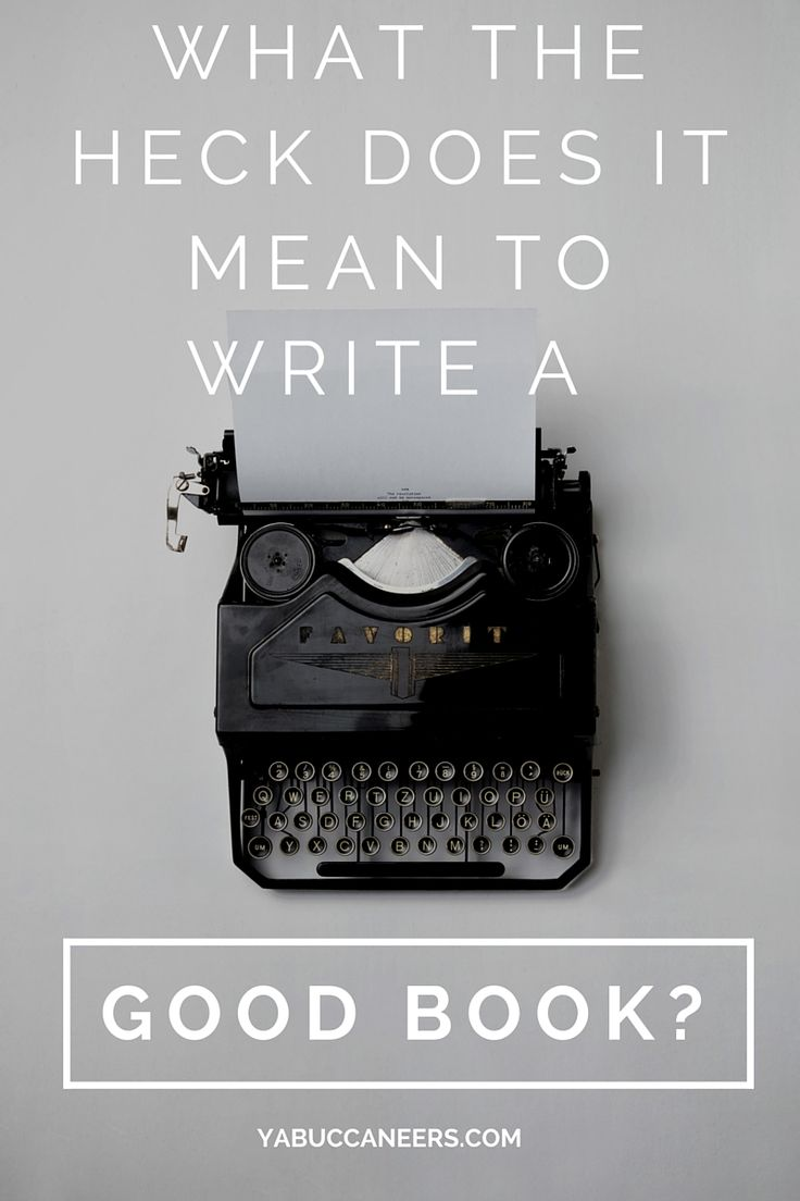 What does it mean to write a good book? #NaNoWriMo #writingtips #outlining