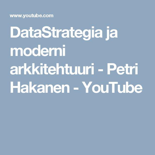 DataStrategia ja moderni arkkitehtuuri - Petri Hakanen - YouTube