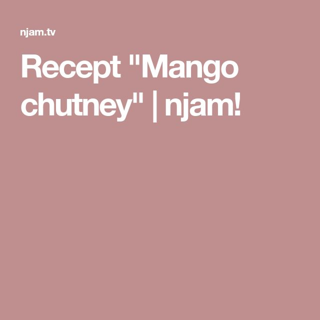 "Recept ""Mango chutney"" | njam!"