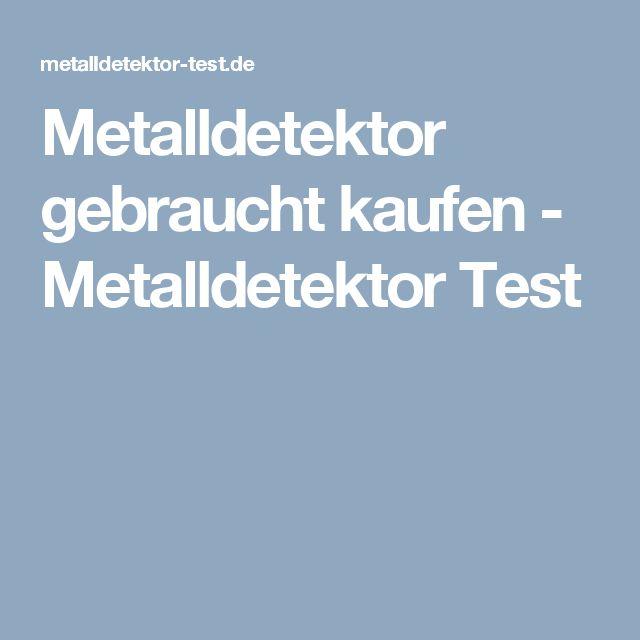 Metalldetektor gebraucht kaufen - Metalldetektor Test