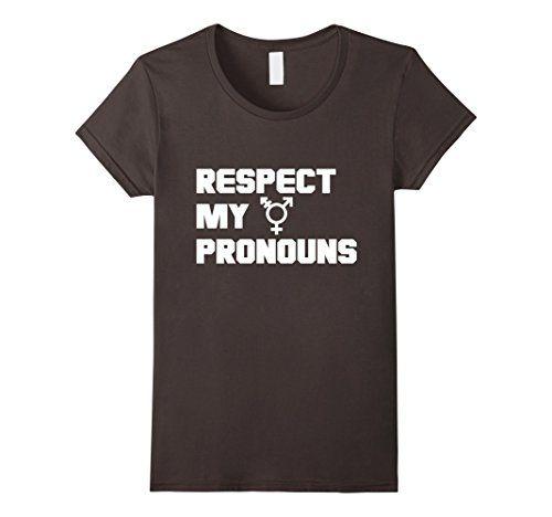 Women's transgender shirt- Respect my pronouns transgende... https://www.amazon.com/dp/B01HBPLL8Q/ref=cm_sw_r_pi_dp_x_cfcmybXVXJP5J