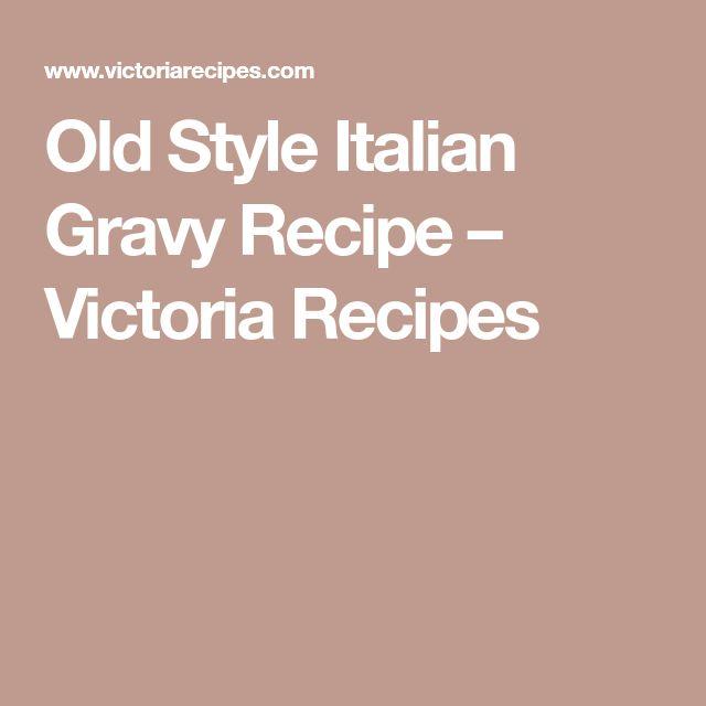 Old Style Italian Gravy Recipe – Victoria Recipes