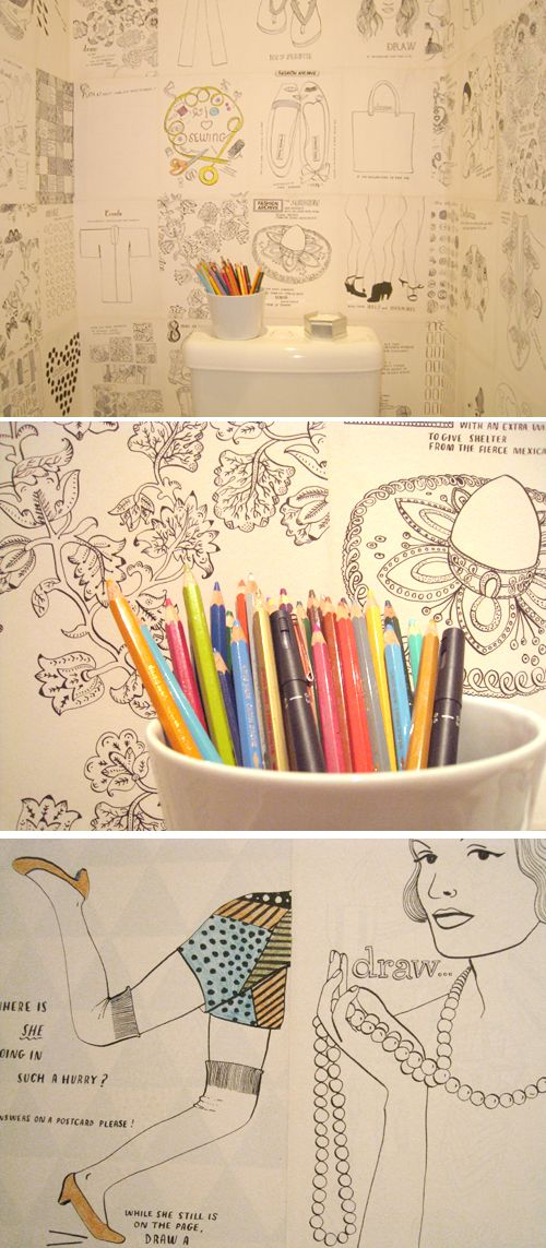 This blogger took pages from a fashion-themed coloring book and plastered them on her bathroom walls, to be colored in over time as an ever-evolving work of art.