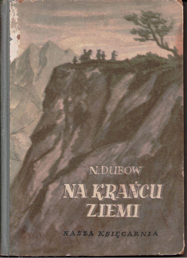 1955 wyd. Nasza Księgarnia - NA KRAŃCU ZIEMI Mikołaj Dubow