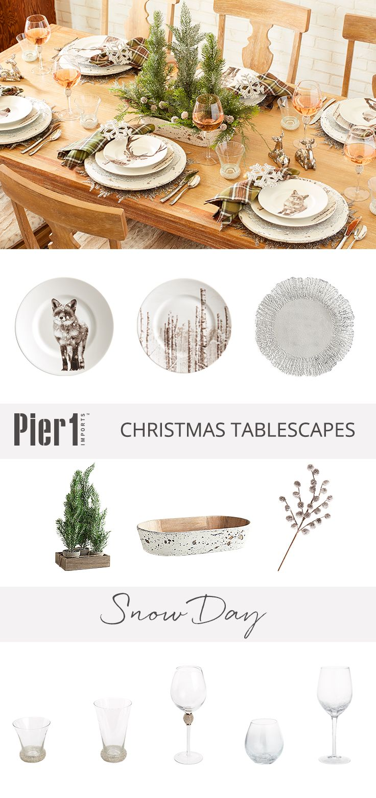 It may be a little too chilly to dine outside, but you can still get the natural vibe with Pier 1's Snow Day tablescape. It blends forest-inspired dinnerware, friendly animals, an elegant centerpiece and glistening drinkware to whisk you away to the woods.