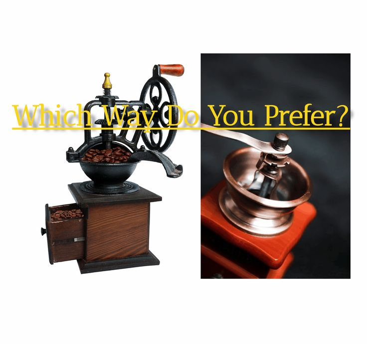 Which Coffee Grinder do you prefer?