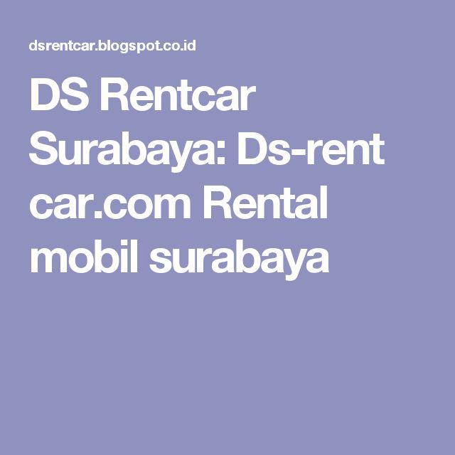 DS Rentcar Surabaya: Ds-rent car.com Rental mobil surabaya