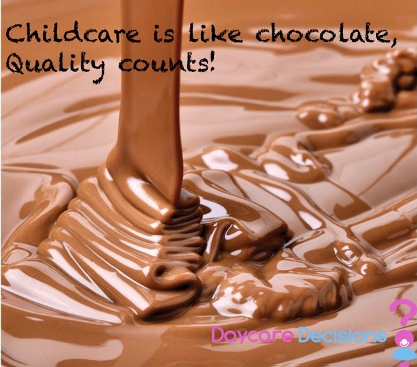 Childcare is Chocolate: Quality Counts  www.daycaredecisions.com.au