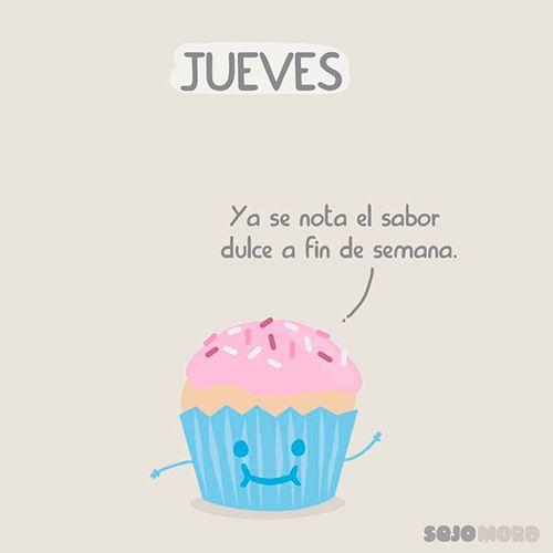 """Ya se nota el sabor dulce a fin de semana"" - @sejomora #Jueves"